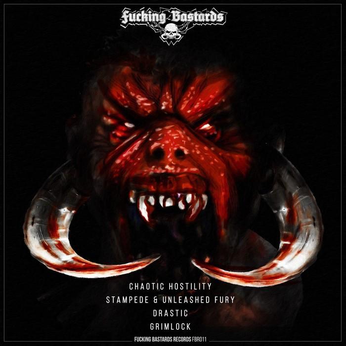 CHAOTIC HOSTILITY/STAMPEDE & UNLEASHED FURY/DRASTIC/GRIMLOCK - Fucking Bastards Records 011