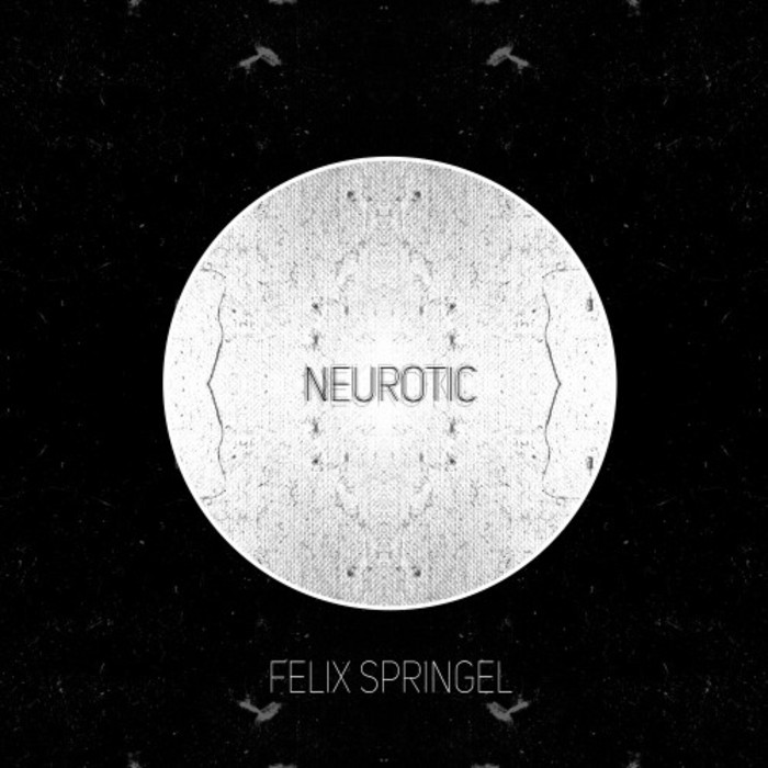 FELIX SPRINGEL - Neurotic