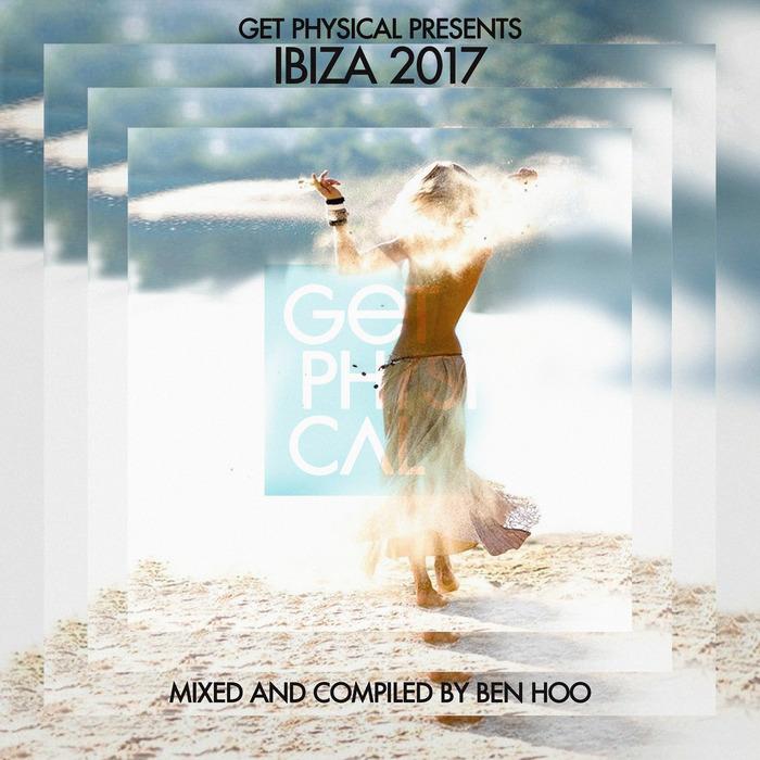 BEN HOO/VARIOUS - Get Physical Presents Ibiza 2017 (unmixed tracks)