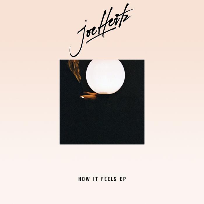 JOE HERTZ - How It Feels EP