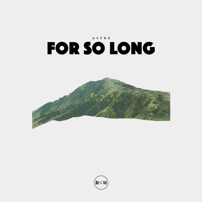 ASTRE - For So Long