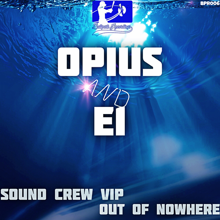 OPIUS & E1 - Sound Crew/Out Of Nowhere