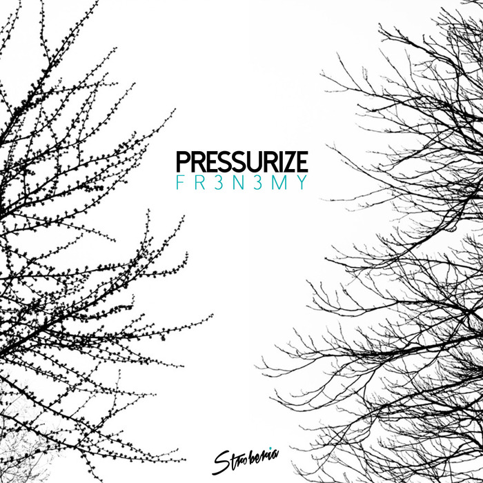 FR3N3MY - Pressurize
