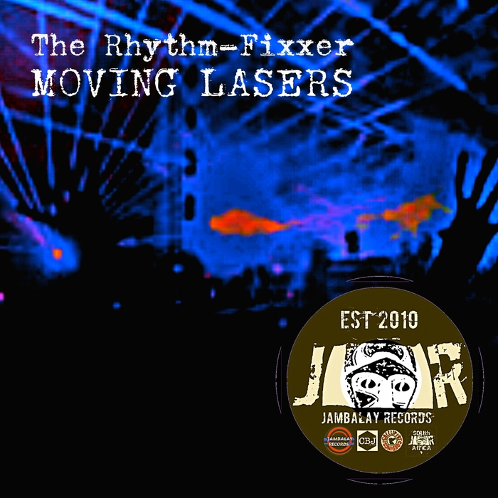 THE RHYTHM-FIXXER - Moving Lasers