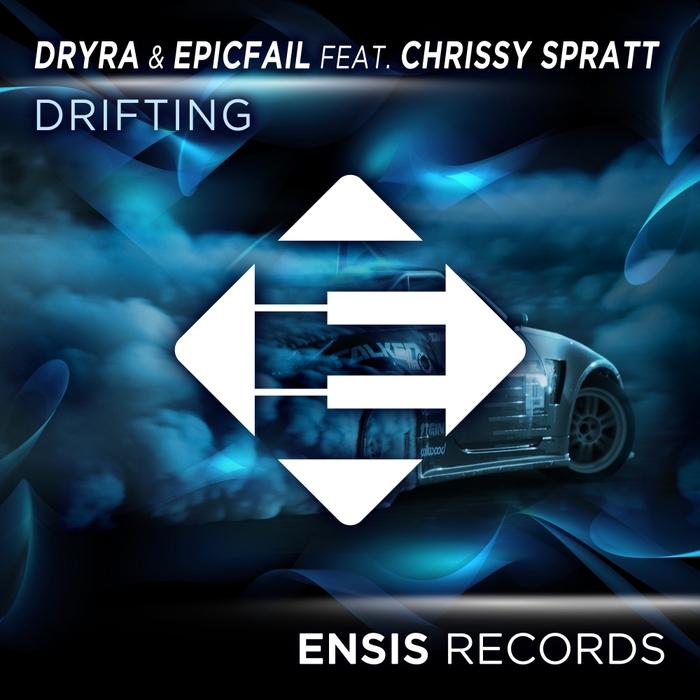 DRYRA & EPICFAIL feat CHRISSY SPRATT - Drifting