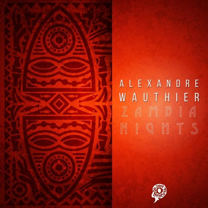 ALEXANDRE WAUTHIER - Zambia Nights
