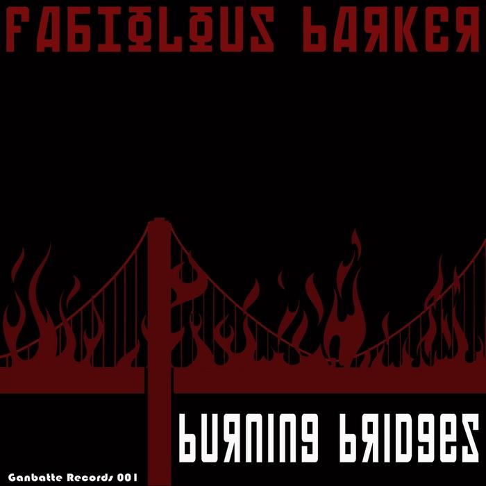 FABIOLOUS BARKER - Burning Bridges