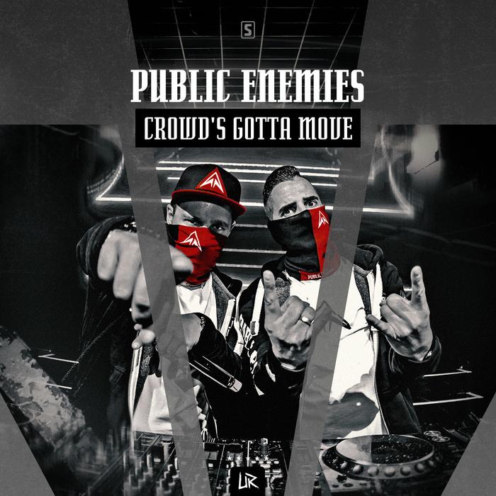 PUBLIC ENEMIES - Crowd's Gotta Move