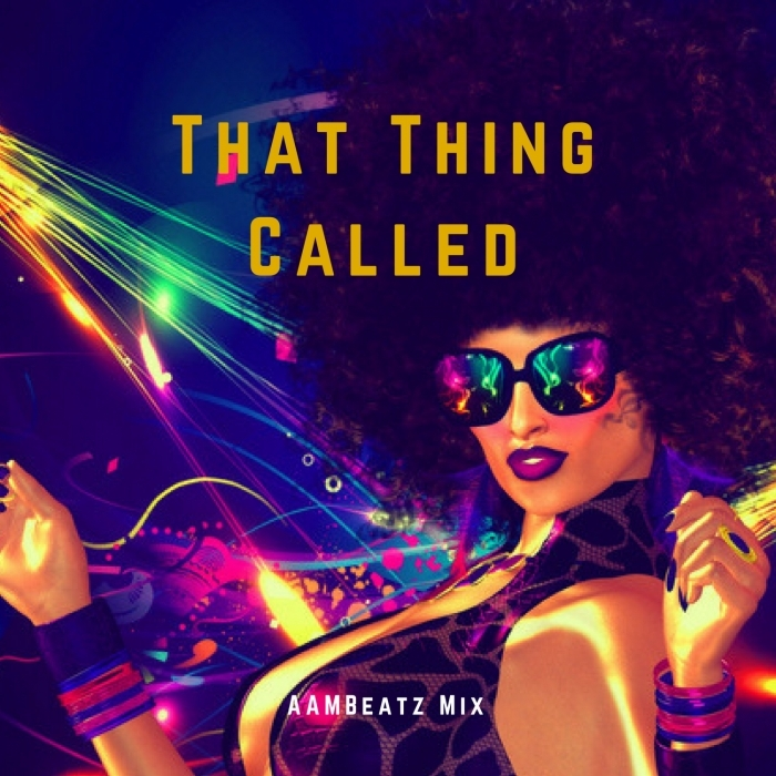 AAMBEATZ - That Thing Called