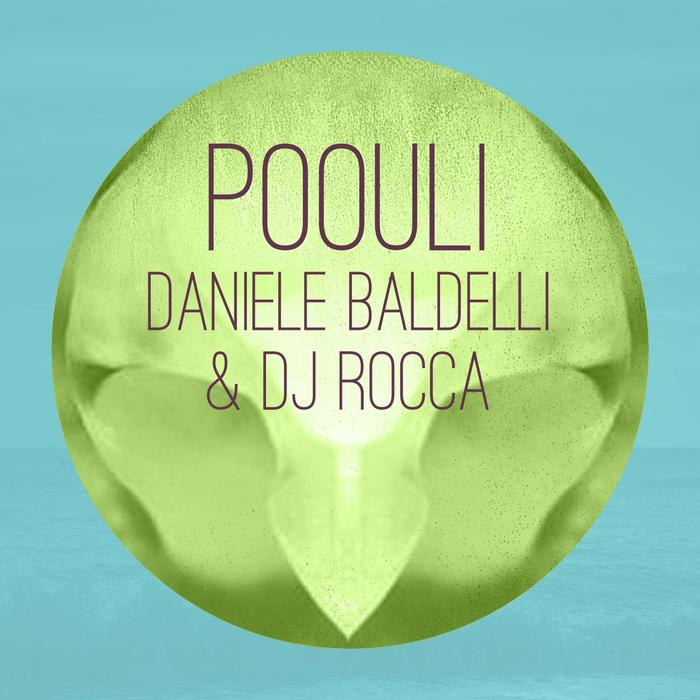 DANIELE BALDELLI/DJ ROCCA - Poouli