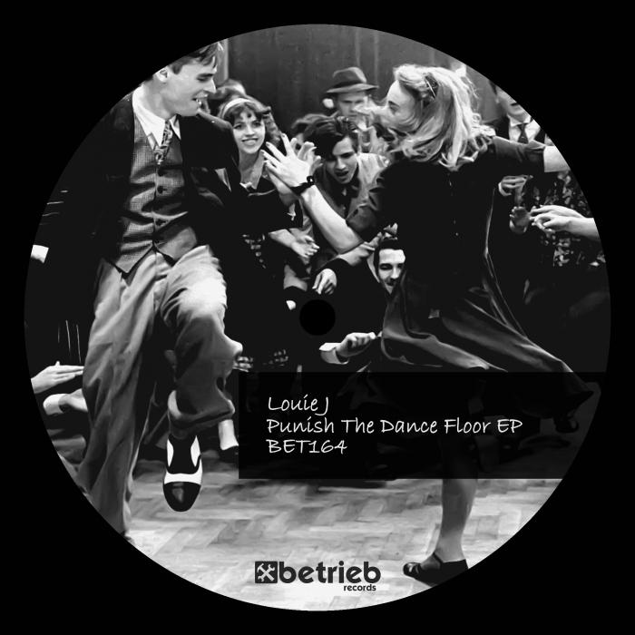 LOUIE J - Punish The Dance Floor EP