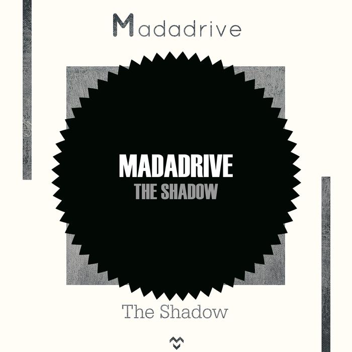 MADADRIVE - The Shadow
