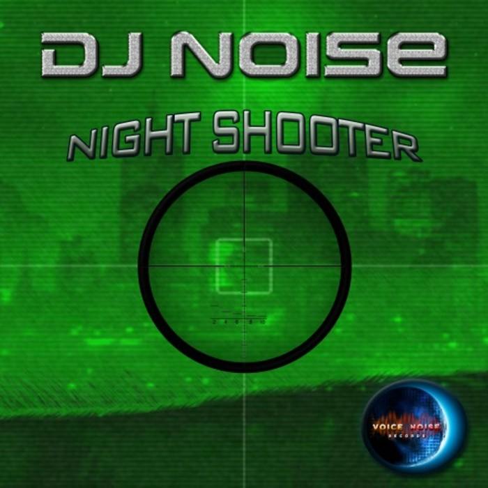 DJ NOISE - Night Shooter