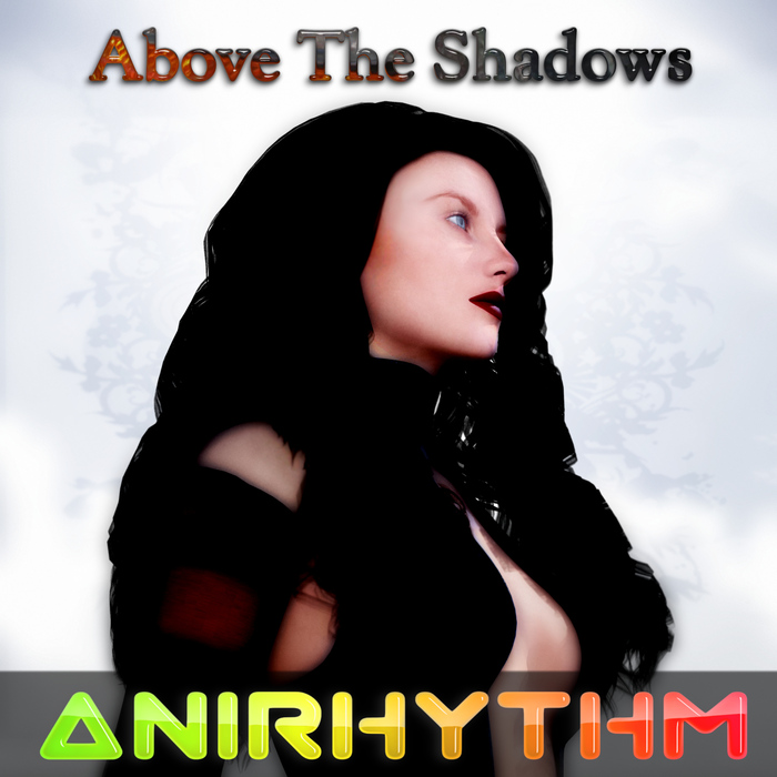 ANIRHYTHM - Above The Shadows