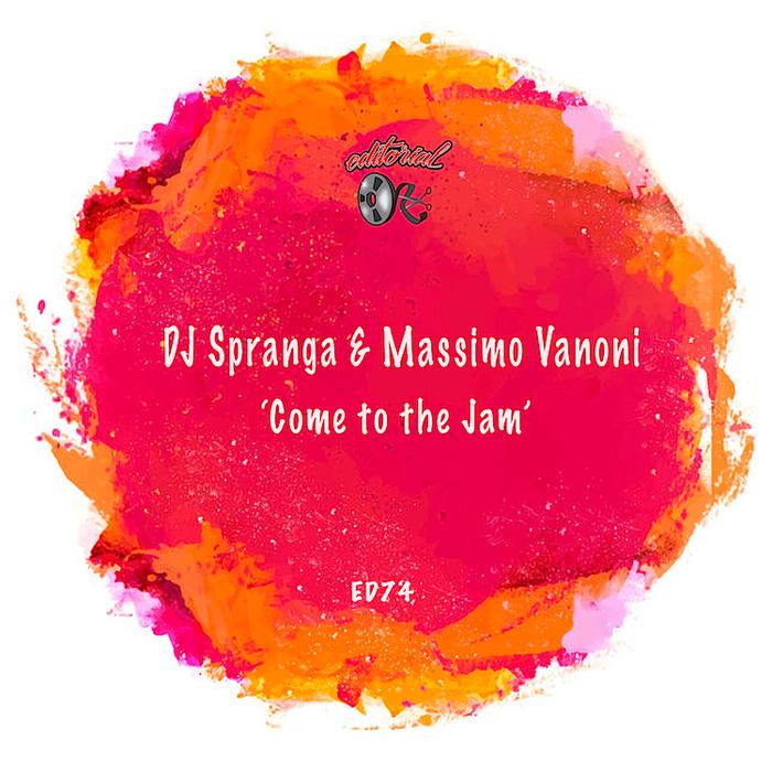 DJ SPRANGA/MASSIMO VANONI - Come To The Jam