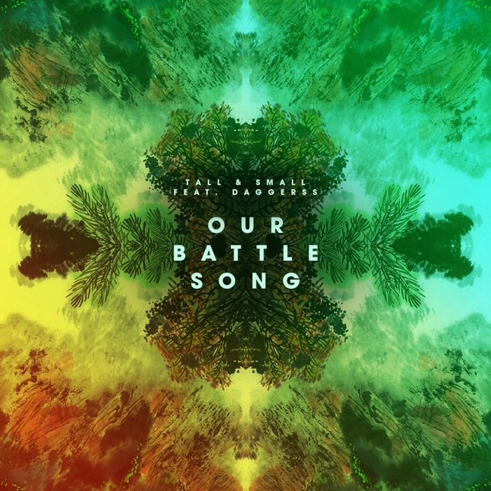 TALL & SMALL feat DAGGERSS - Our Battle Song