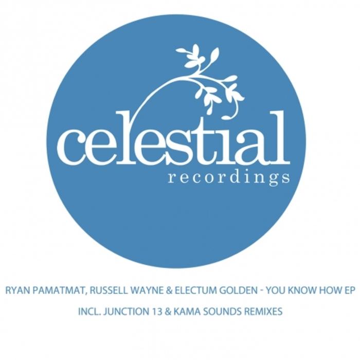 RYAN PAMATMAT/RUSSELL WAYNE/ELECTUM GOLDENSUN - You Know How