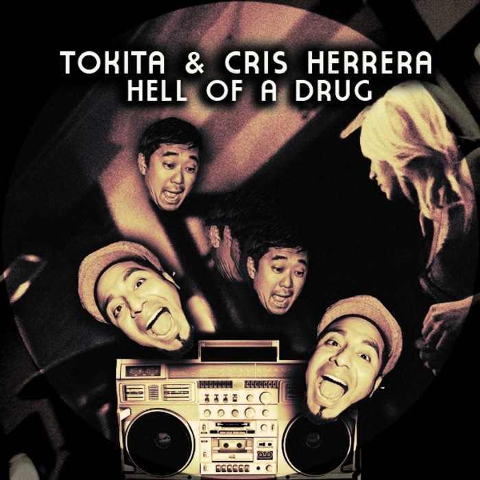 TOKITA & CRIS HERRERA - Hell Of A Drug