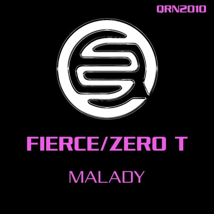 FIERCE/ZERO T - Malady