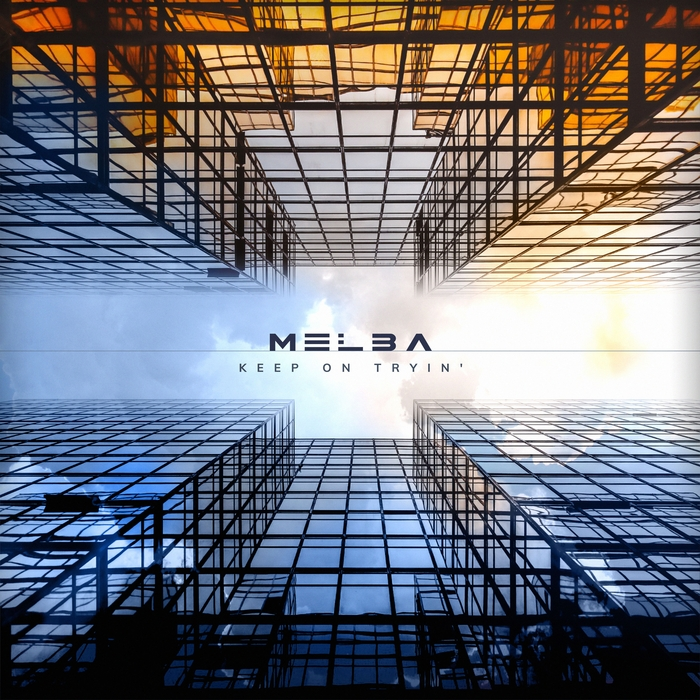 MELBA - Keep On Tryin'