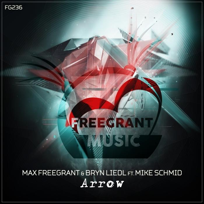 MAX FREEGRANT & BRYN LIEDL feat MIKE SCHMID - Arrow