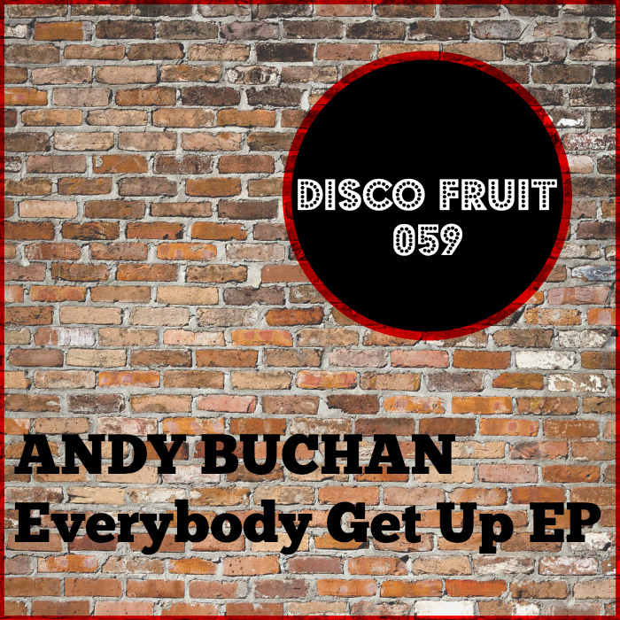 ANDY BUCHAN - Everybody Get Up EP