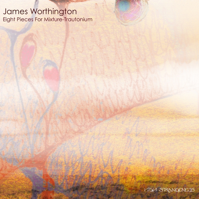 JAMES WORTHINGTON - Eight Pieces For Mixture Trautonium