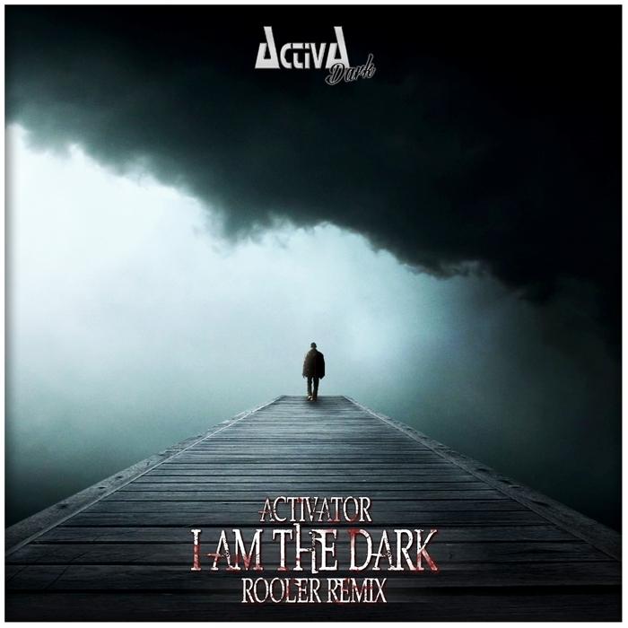 ACTIVATOR - I Am The Dark
