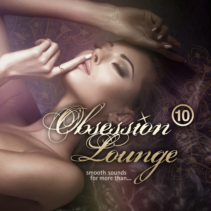 VARIOUS - Obsession Lounge Vol 10 (Smooth Sounds For More Than)