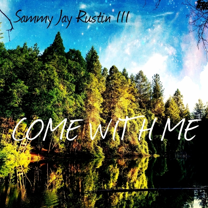 SAMMY JAY RUSTIN III - Come With Me
