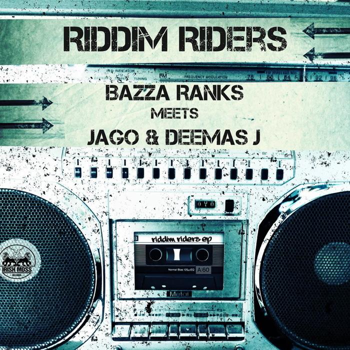 BAZZA RANKS feat JAGO & DEEMAS J - Riddim Riders EP