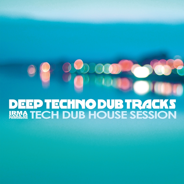 VARIOUS - Deep Techno Dub Tracks (Tech Dub House Session)