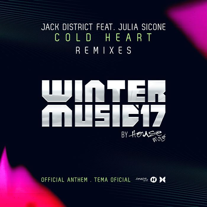 JACK DISTRICT/JULIA SICONE - Cold Heart - Remixes