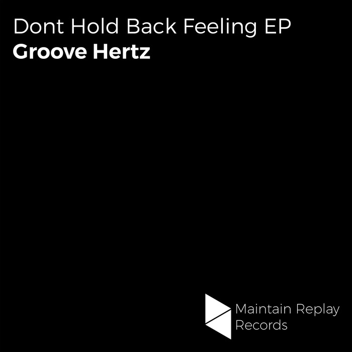 GROOVE HERTZ - Dont Hold Back Feeling EP
