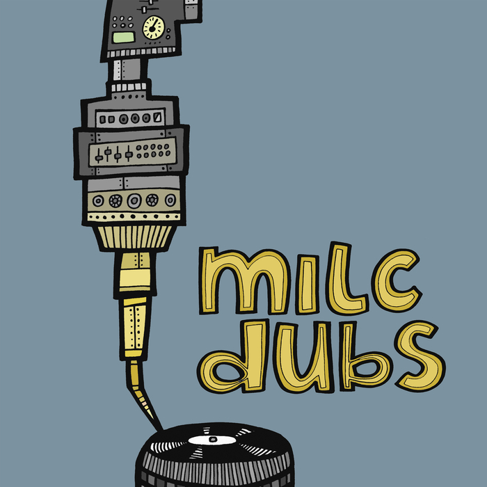 VARIOUS - Milc Presents Milc Dubs