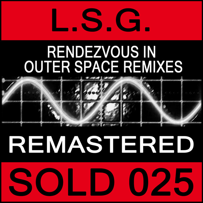 LSG - Rendezvous In Outer Space Remixes (Remastered)