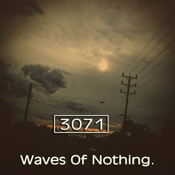 3071 - Waves Of Nothing