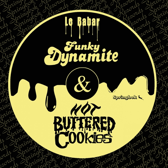 LE BABAR - Funky Dynamite & Hot Buttered Cookies