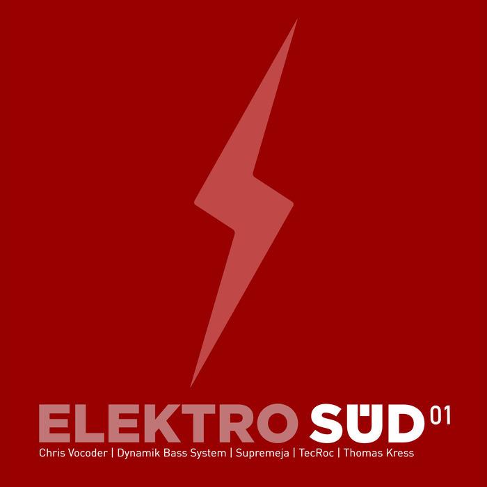 CHRIS VOCODER/DYNAMIK BASS SYSTEM/SUPREMEJA/TECROC/THOMAS KRESS - Elektro Sud 01