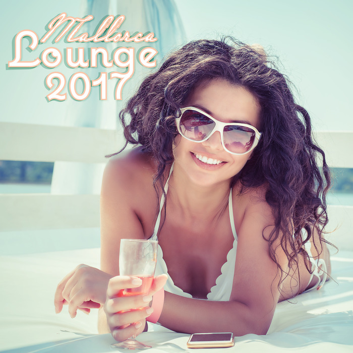 DREAMS MACHINE/VARIOUS - Mallorca Lounge 2017