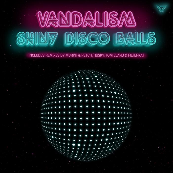 VANDALISM - Shiny Disco Balls