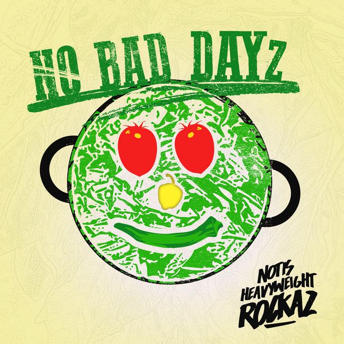 NOTIS HEAVYWEIGHT ROCKAZ - No Bad Dayz