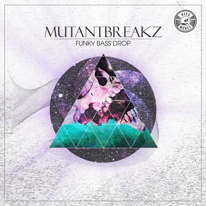 MUTANTBREAKZ - Funky Bass Drop EP
