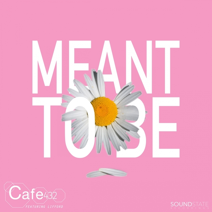 CAFE 432 feat LIFFORD - Meant To Be