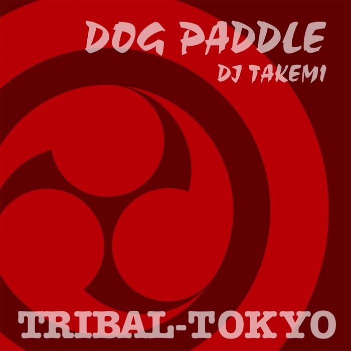 DJ TAKEMI - Dog Paddle