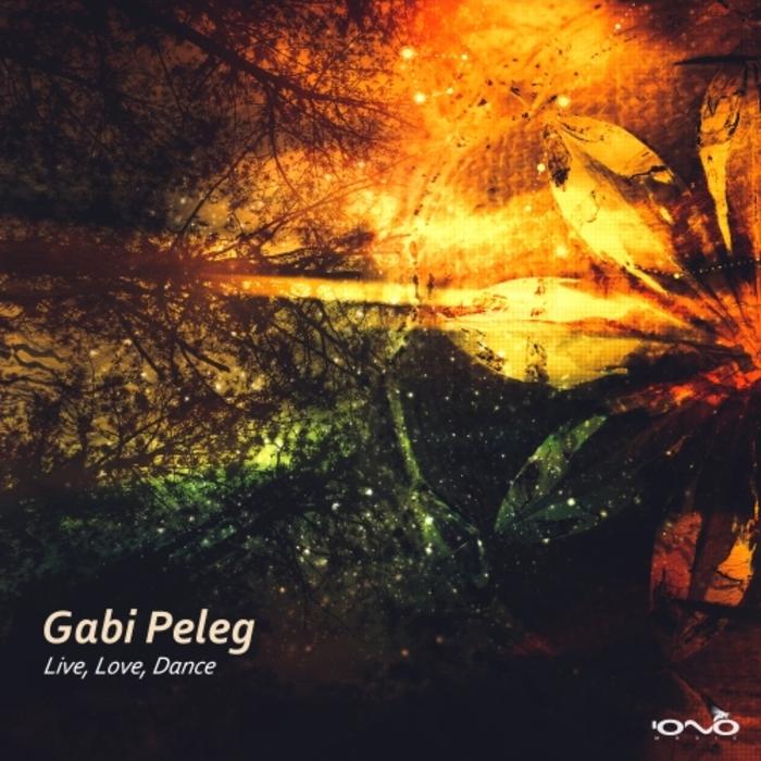 GABI PELEG - Live, Love, Dance