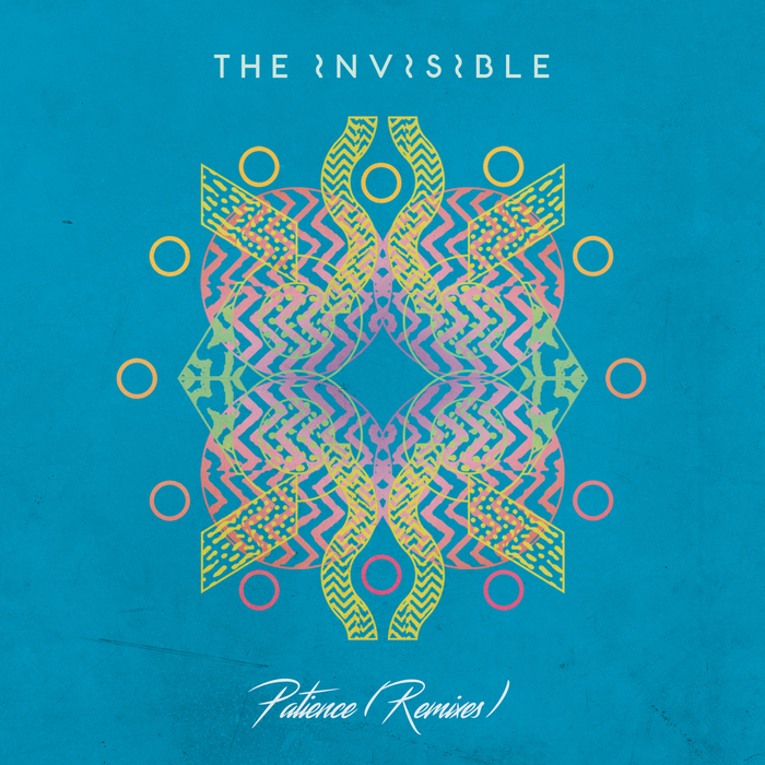THE INVISIBLE - Patience (Remixes)