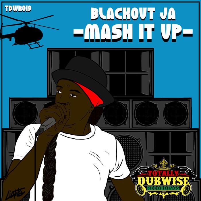 BLACKOUT JA - Mash It Up
