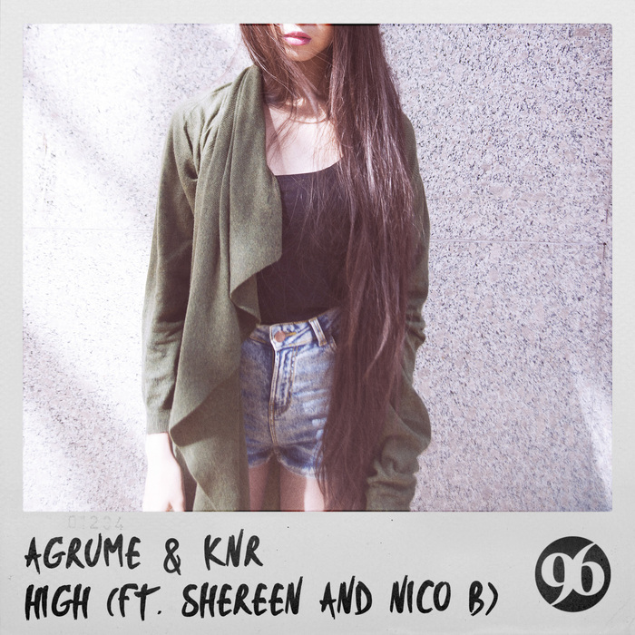AGRUME & KNR feat SHEREEN & NICO B - High