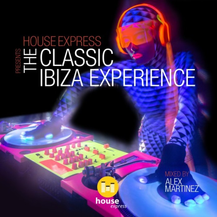 VARIOUS - House Express Presents The Classic Ibiza Experience (unmixed tracks)